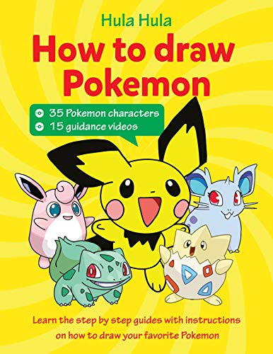 How to draw Pokemon: learn the step by step guides with instructions on how to draw your favorite Pokemon, 35 Pokemon characters and 15 guidance videos ... characters book Book 1) (English Edition)