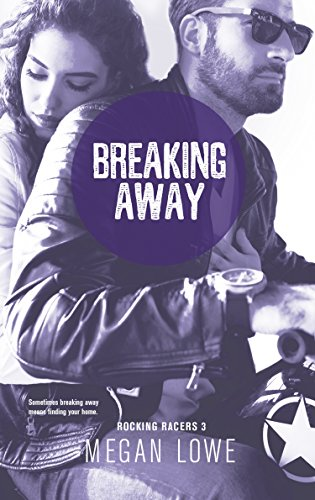 Breaking Away (rocking Racers Book 3) por Claire Smith epub