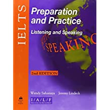 By Wendy Sahanaya IELTS Preparation and Practice: Listening and Speaking, Second Edition (2Rev Ed) [Paperback]