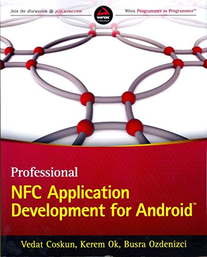 [(Professional NFC Application Development for Android)] [By (author) Vedat Coskun ] published on (May, 2013) par Vedat Coskun
