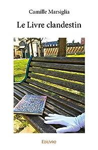 Le livre clandestin par Camille Marsiglia
