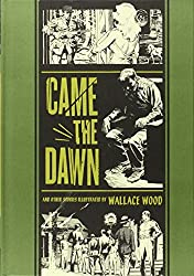 Came the Dawn and Other Stories (The EC Comics Library) by Wallace Wood (2012-11-15)