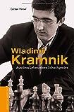 Wladimir Kramnik: Aus dem Leben eines Schachgenies Bild