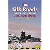 Silk Roads: A Route & Planning Guide (Trailblazer) by Paul A. Wilson (2011-01-11)