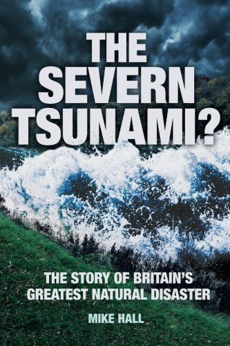The Severn Tsunami? The Story of Britain's Greatest Natural Disaster by Mike Hall (1-Oct-2013) Paperback par Mike Hall