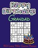 Happy Birthday Grandad 150 Large Print Sudoku Puzzles: Easy, Medium and Hard Sudoku Puzzles