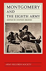 Montgomery and the Eighth Army: A Selection from the Diaries, Correspondence and Other Papers of Field Marshal the Viscount Montgomery of Alamein: A ... of Alamein, August 1942 to December 1943