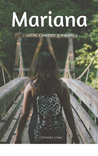 MARIANA: Entre a amizade e a Justiça (Portuguese Edition)