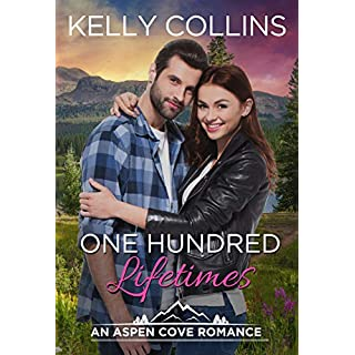 One Hundred Lifetimes (An Aspen Cove Romance Book 7)