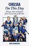Chelsea On This Day: History, Facts & Figures from Every Day of the Year