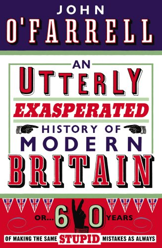 An Utterly Exasperated History of Modern Britain: or for sale  Delivered anywhere in UK