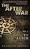 Book cover image for The After War - Part I: To Alice