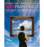 [ 1001 PAINTINGS YOU MUST SEE BEFORE YOU DIE: REVISED AND UPDATED (REVISED) ] BY Farthing, Stephen ( Author ) Sep - 2011 [ Hardcover ]