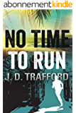 No Time To Run (Legal Thriller Featuring Michael Collins Book 1) (English Edition)