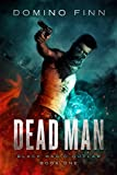 Dead Man (Black Magic Outlaw Book 1) by Domino Finn