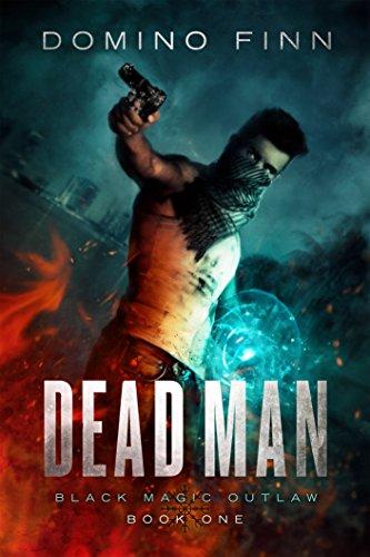 Dead Man (Black Magic Outlaw Book 1) by Domino Finn