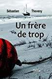 Un frère de trop - Independently published - 19/10/2017