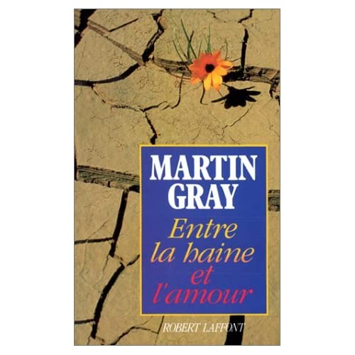 Entre la haine et l'amour by Martin Gray (November 27,1990)