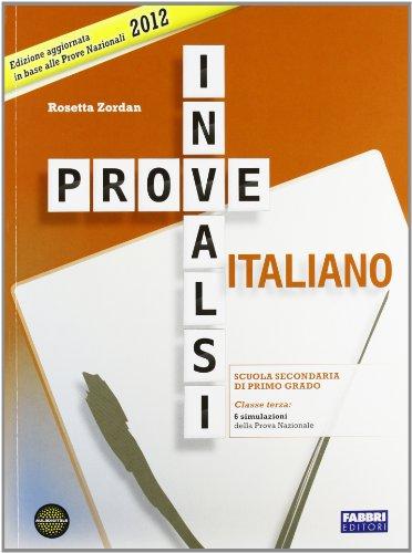 Prove INVALSI di italiano 2012. Per la 3ª classe della Scuola media. Con espansione online