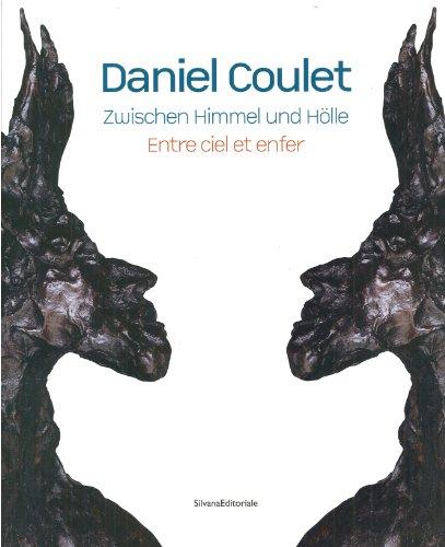 Daniel Coulet. Zwischen Himmel und Hölle-Entre ciel et enfer