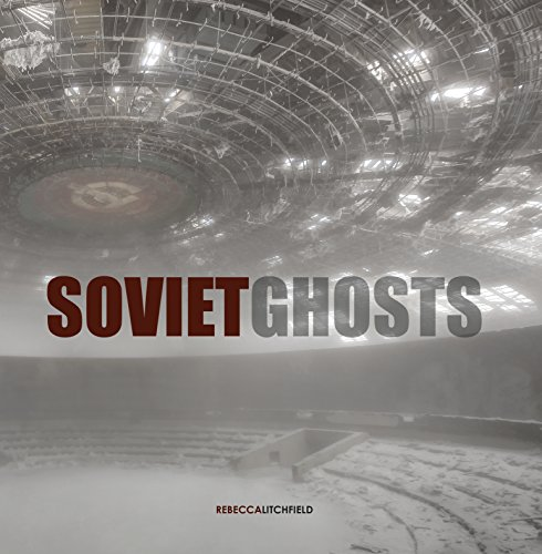 Soviet Ghosts par Rebecca Litchfield