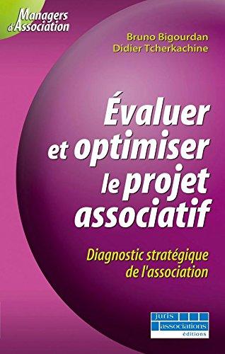 Évaluer et optimiser le projet associatif : Diagnostic statégique de l'association par Bigourdan