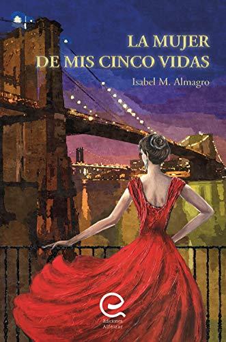 La Mujer de mis Cinco Vidas por Isabel Almagro