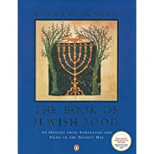 The Book of Jewish Food: An Odyssey from Samarkand and Vilna to the Present Day