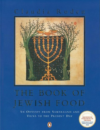 The Book of Jewish Food: An Odyssey from Samarkand and Vilna to the Present Day (English Edition)