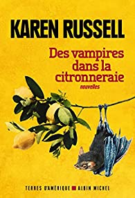 Des vampires dans la citronneraie par Karen Russell