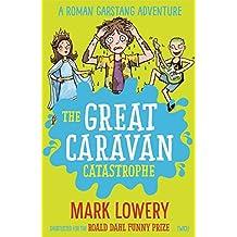 The Great Caravan Catastrophe (Roman Garstang Disasters)