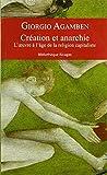 Création et anarchie - L'oeuvre à l'âge de la religion capitaliste