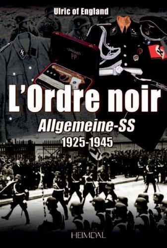 L'ordre noir : Allgemeine-SS, 1925  1945 par Ulric of England