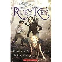 The Ruby Key (Moon & Sun) by Holly Lisle (2009-04-01)