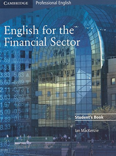 English for the Financial Sector Student's Book: 0 (Cambridge Exams Publishing)