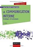 La communication interne - 4e éd. - Stratégies et techniques