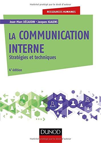 La communication interne - 4e éd. - Stratégies et techniques par Jean-Marc Decaudin