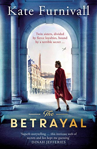 The Betrayal: Twin sisters, divided by fierce loyalties, bound by a terrible secret - Paris Twin