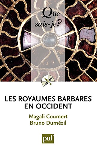 Les royaumes barbares en Occident: « Que sais-je ? » n° 3877