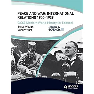 Peace & War: International Relations 1900-1939 (Gcse Modern World History for Edexcel)