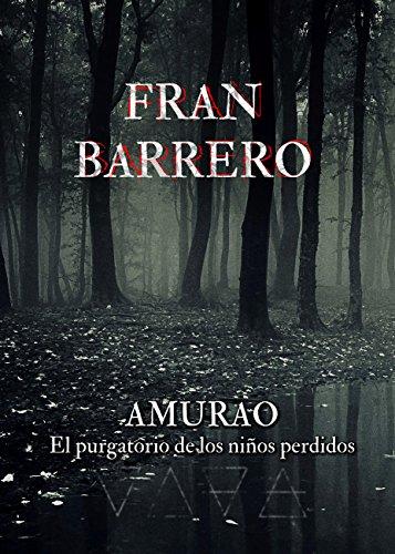 AMURAO: (El purgatorio de los niños perdidos) por Fran Barrero