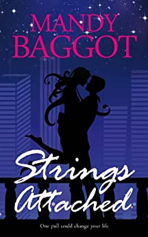 Strings Attached: An unputdownable rock star romance with a thrilling twist! by [Baggot, Mandy]