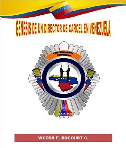 Génesis de un Director de Carcel en Venezuela