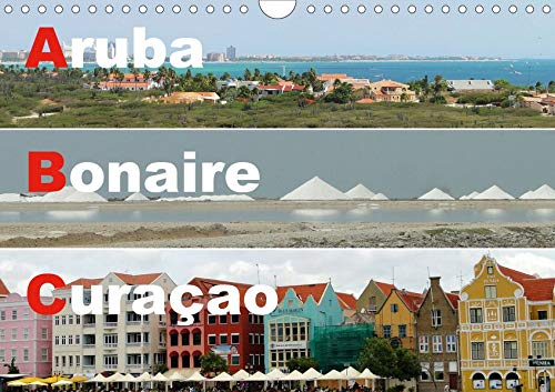 ABC: Aruba - Bonaire - Curaçao (Wandkalender 2020 DIN A4 quer): Drei Inseln der Kleinen Antillen im türkisblauen Karibischen Meer (Monatskalender, 14 Seiten ) (CALVENDO Orte)