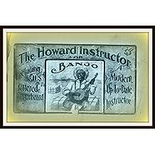 Howard Instructor For Banjo: Including the U.S. Lettered Fingerboard (English Edition)