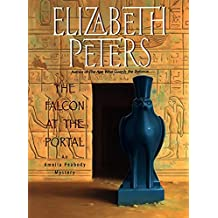 The Falcon at the Portal:: An Amelia Peabody Mystery (Amelia Peabody Series)