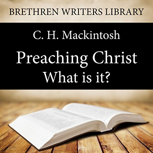Preaching Christ - What is it?  Audiolibri