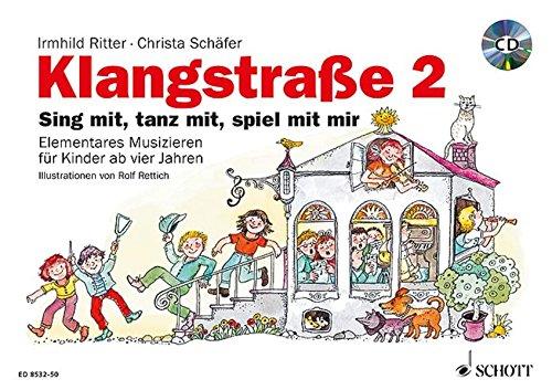Klangstraße 2 - Kinderheft: Sing mit, tanz mit, spiel mit mir. Ausgabe mit CD.