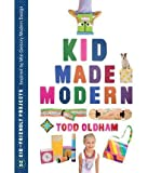 [( Kid Made Modern: Popular Edition )] [by: Todd Oldham] [May-2012]