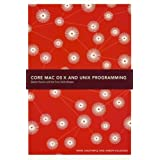 Core Mac OS X and UNIX Programming by Mark Dalrymple
